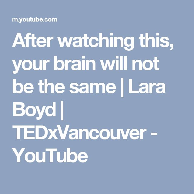 After watching this, your brain will not be the same | Lara Boyd | TEDxVancouver - YouTube