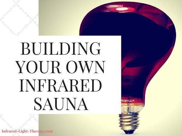 Definitely doing this: how to build your own near infrared sauna at home for under $100