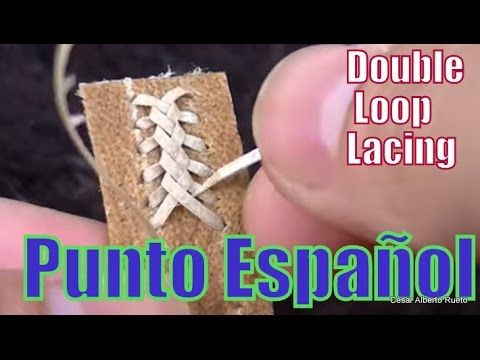 "Punto Español (Double Loop Lacing) ""El Rincón del Soguero"" - YouTube"