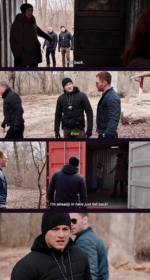 Lindsay: Hank, what do I do in here? Voight: It's your call. Lindsay: Fall back. Halstead: Erin! Lindsay: I'm already in here. Just fall back. (4x17)