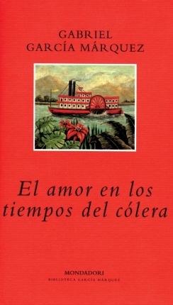 El amor en los tiempos del cólera. Gabriel García Márquez. La historia de amor entre Fermina Daza y Florentino Ariza en el escenario de un pueblecito portuario del Caribe y a lo largo de más de sesenta años