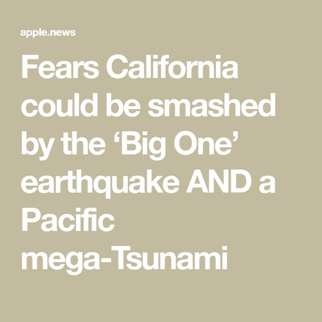 Fears California could be smashed by the 'Big One' earthquake AND a Pacific mega-Tsunami