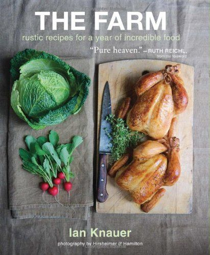 The Farm: Rustic Recipes for a Year of Incredible Food by Ian Knauer,http://www.amazon.com/dp/0547516916/ref=cm_sw_r_pi_dp_ivL.sb0AX3SP8P24