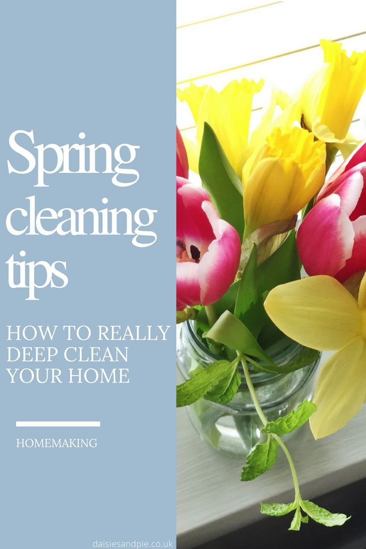 Spring cleaning tips, how to really deep clean your home, homemaking tips