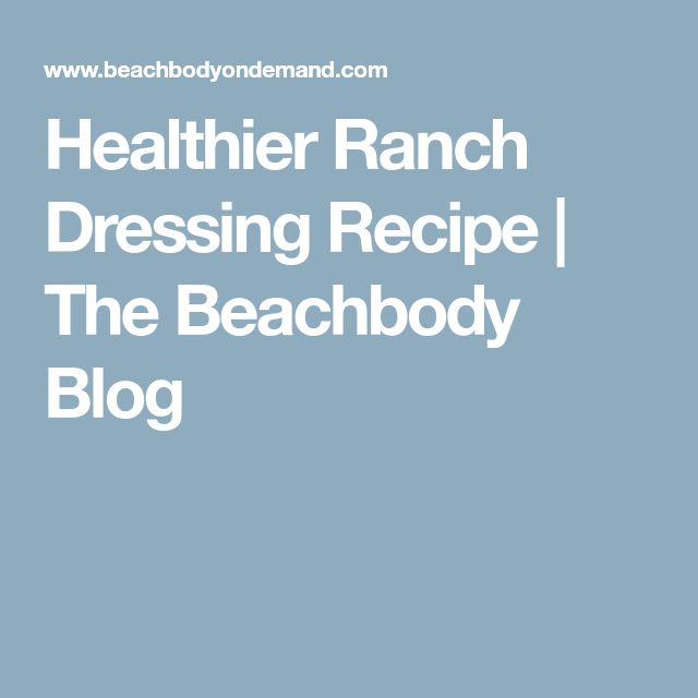 Healthier Ranch Dressing Recipe | The Beachbody Blog