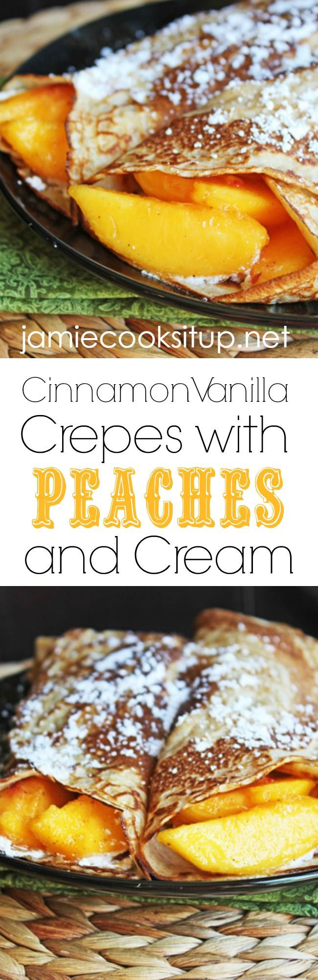 Cinnamon Vanlla Crepes with Peaches and Cream from Jamie Cooks It Up!