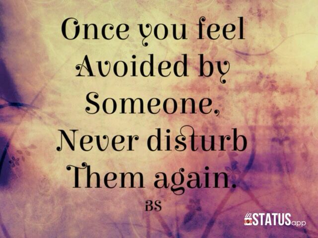 Once You Feel You Are Avoided Quotes Once You Feel Avoided By