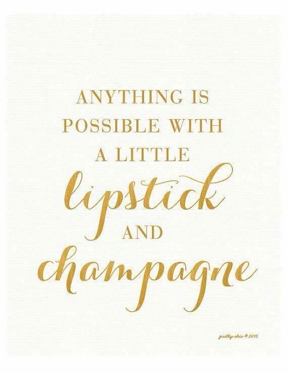 Lipstick and champagne quote.