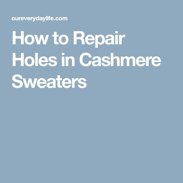 How to Repair Holes in Cashmere Sweaters