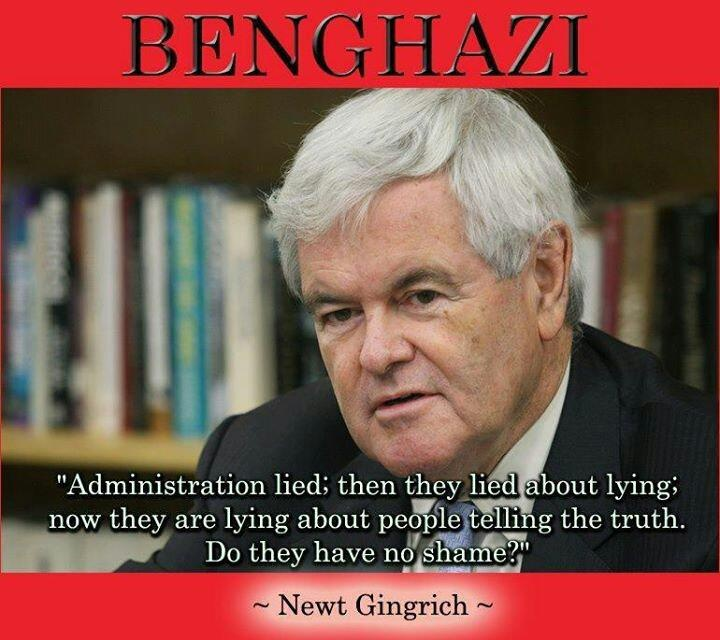 "Newt always has a way with words! ~ ""Administration lied: then they lied about lying: now they are lying about people telling the truth. Do they have no shame?"""