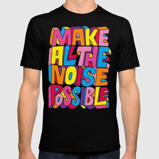 Make all the noise possible! by Chris Piascik. @society6 #illustration #typography #humor #summercool #summerwear #summer2017 #party2017