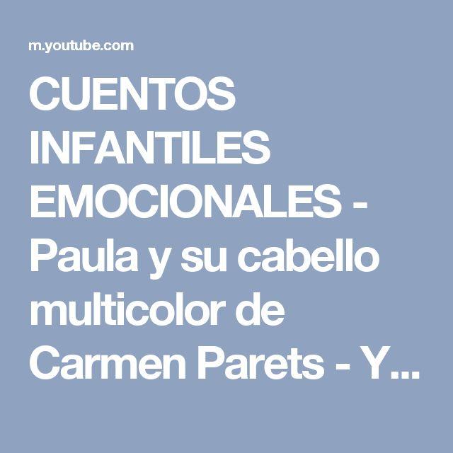 CUENTOS INFANTILES EMOCIONALES - Paula y su cabello multicolor de Carmen Parets - YouTube