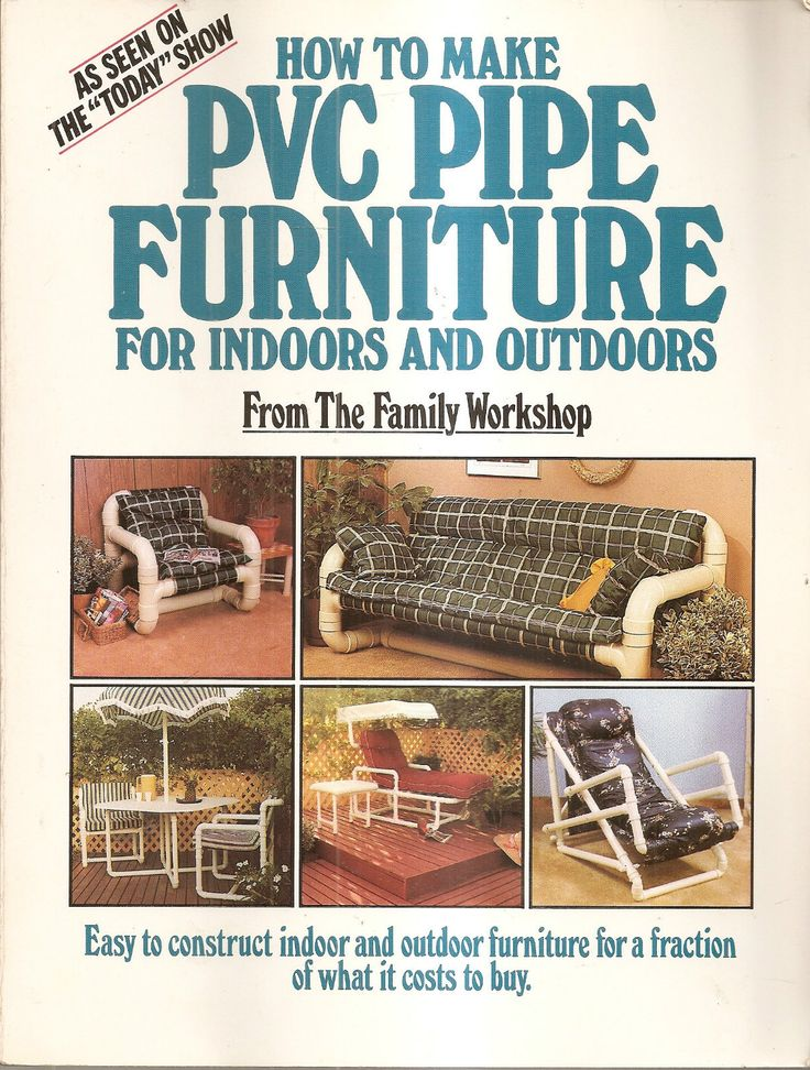 How to Make PVC Pipe Furniture for Indoors and Outdoors by Ed Baldwin