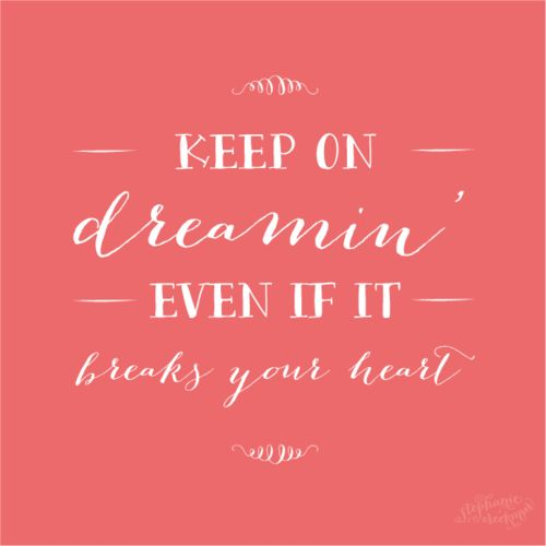 Keep on dreamin'.: Famous Quotes, Southern Charms, Elie Young Bands, Heart Food, Songs Lyrics, Songs Hye-Kyo, The Dreamers, Favorite Quotes, True Stories
