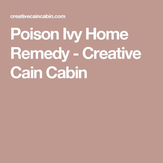 Poison Ivy Home Remedy - Creative Cain Cabin