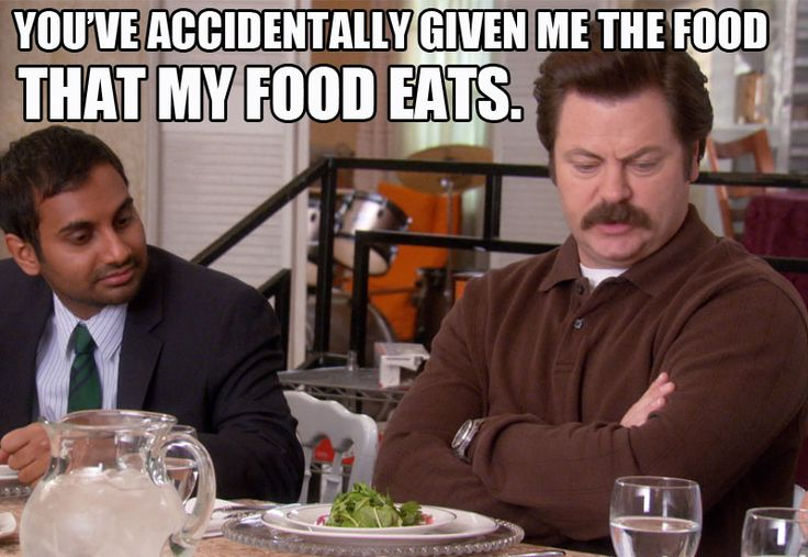 Ron Swanson meme food that my food eats. Even though I'm semi veg.. this is hilarious.