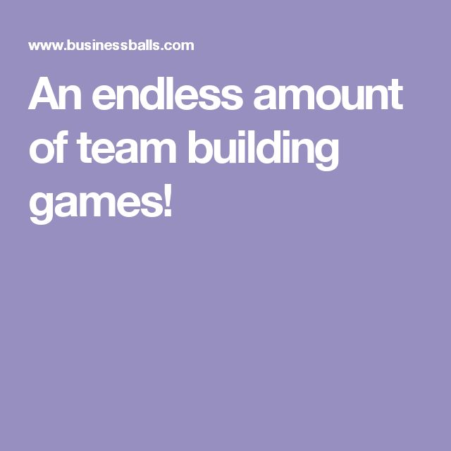 An endless amount of team building games!