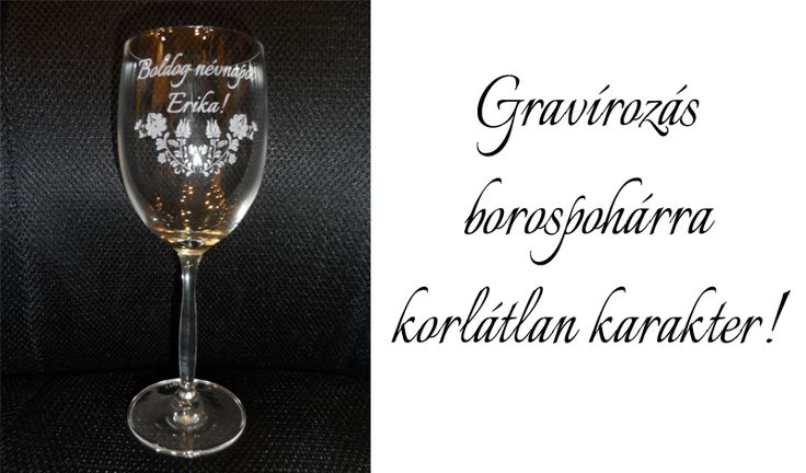 Boros pohár gravírozás Miskolcon. http://miskolcgravir.hu/lezeres-gravirozas/uvegpohar-gravirozas