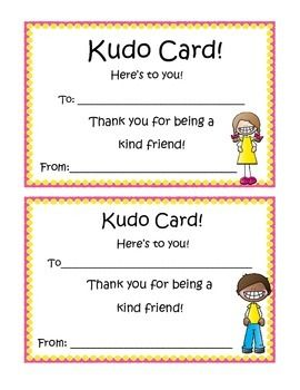 """Teachers are constantly praising their students. Here is a terrific opportunity for students to praise each other...KUDO CARDS! Let students recognize the good deeds and kind actions of their peers. Included is a set of """"Kudo Cards"""" catered to students of all ages and skill sets."""