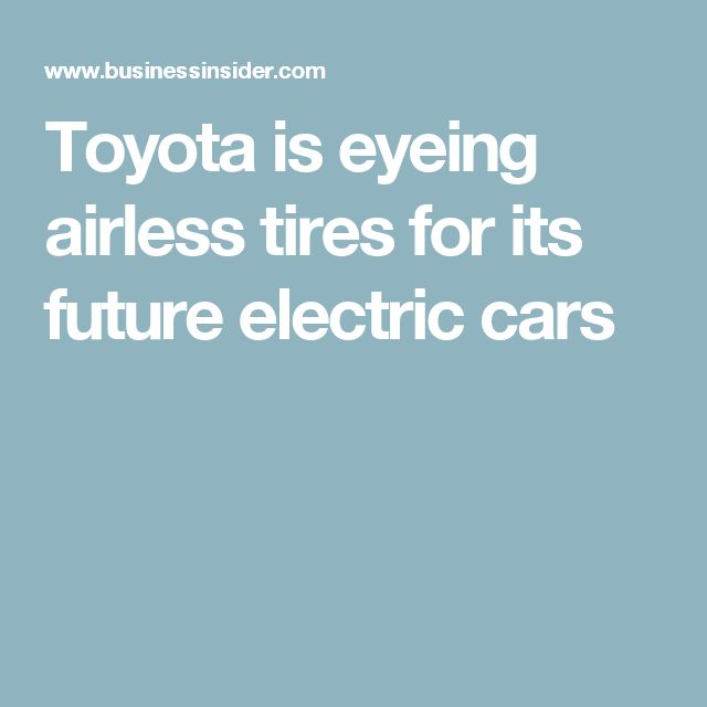 Toyota is eyeing airless tires for its future electric cars
