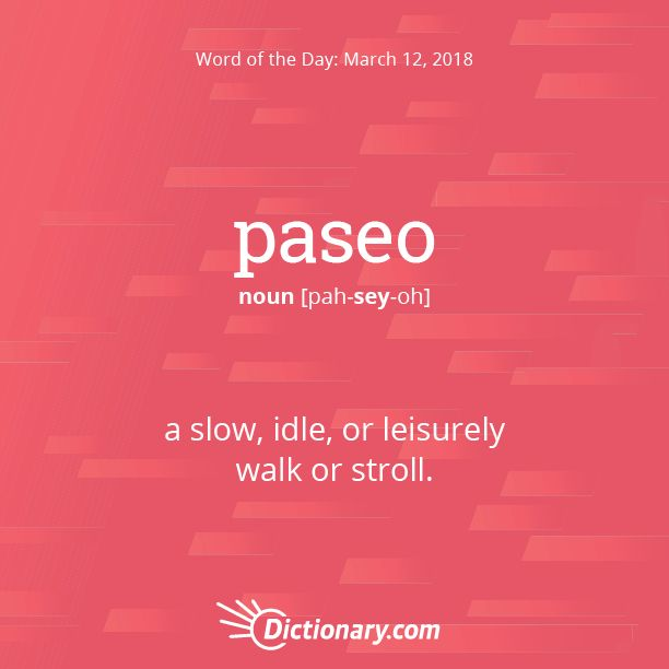 Today's Word of the Day is paseo.