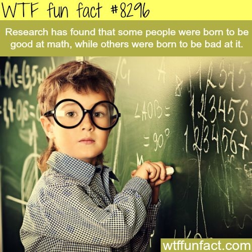 Some people are born good at math - WTF fun facts