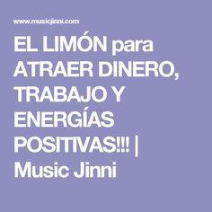EL LIMÓN para ATRAER DINERO, TRABAJO Y ENERGÍAS POSITIVAS!!! | Music Jinni