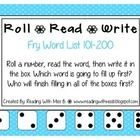 Using Fry Word List 101-200... roll the dice, read the word, then write it in a box. Who will fill up their board first??