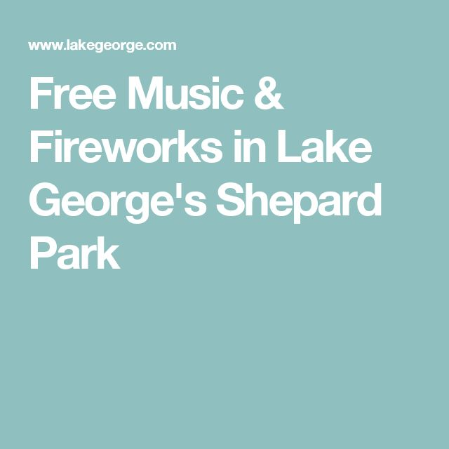 Free Music & Fireworks in Lake George's Shepard Park