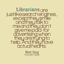 Librarians are just like quote by Matt Haig