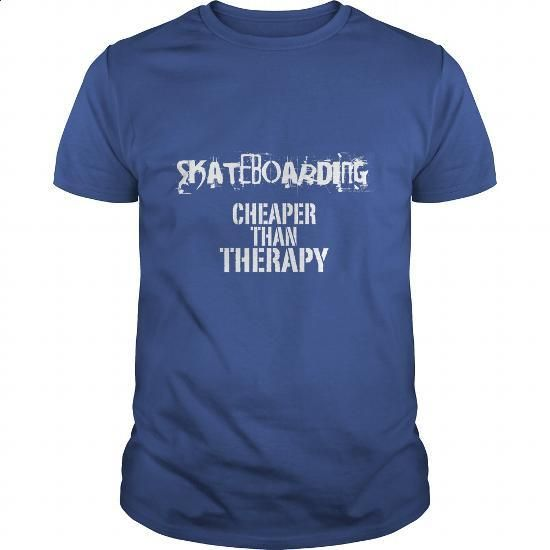 Skateboarding, Cheaper Than Therapy - #crewneck sweatshirts #black sweatshirt. MORE INFO => https://www.sunfrog.com/Funny/Skateboarding-Cheaper-Than-Therapy-Royal-Blue-Guys.html?60505