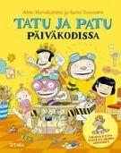 Tatu ja Patu päiväkodissa - Aino Havukainen, Sami Toivonen - Kovakantinen (9789511196587) - Kirjat - CDON.COM