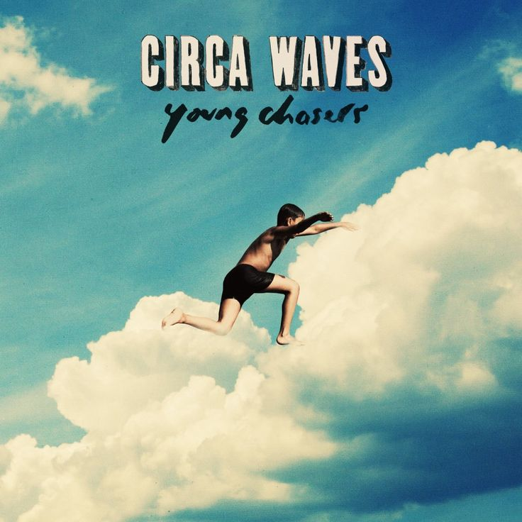 Circa Waves is the best band I've heard in awhile...pre-order their new album 'Young Chasers' before they head out on tour this fall!