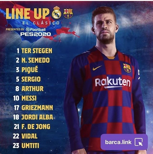 Les 11 Du Depart Real Madrid Vs Barcelone 01 03 20 Barcelona Vs Real Madrid Griezmann Barcelona