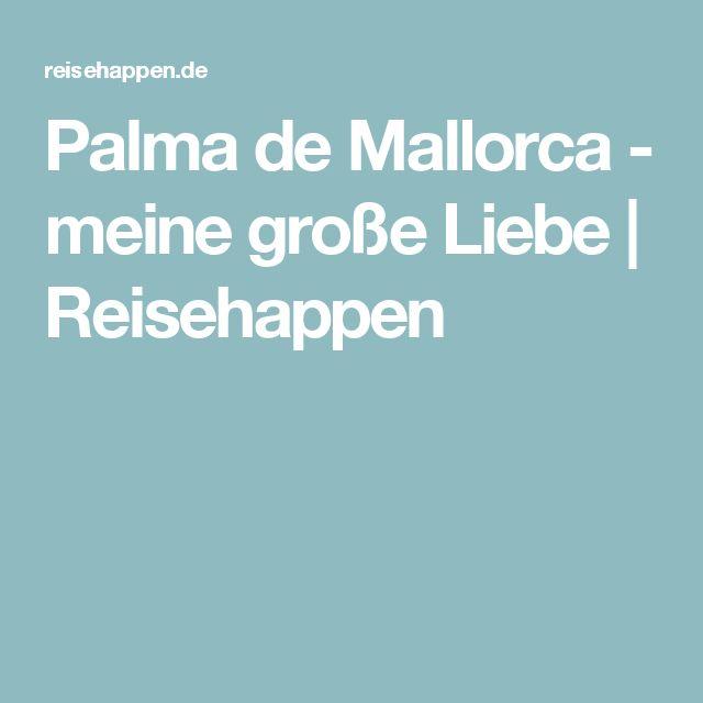 Palma de Mallorca - meine große Liebe | Reisehappen