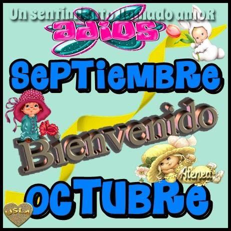 Adios Septiembre, Bienvenido Octubre
