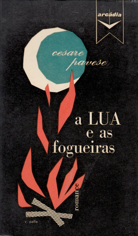 Cesare Pavese - A lua e as fogueiras