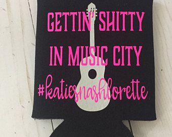 Nashville Bachelorette, Bachelorette Can Cooler, Bachelorette Party, Nashville Can Cooler, Bachelorette Weekend, Nash Bash, Nashelorette Gettin Shitty in Music City