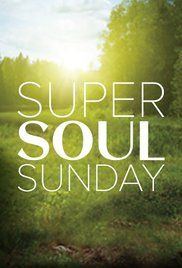 Super Soul Sunday Full Episodes Online.