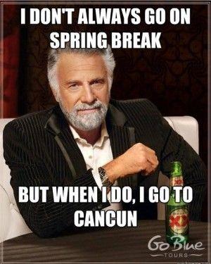 Spring Break Cancun Most Interesting Man - Go Blue Tours