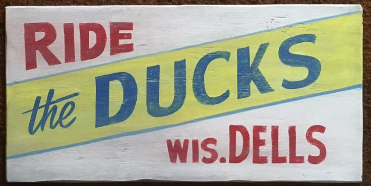RIDE THE DUCKS - WS DELLS SIGN - by George Borum - Possum County Folk Art Gallery