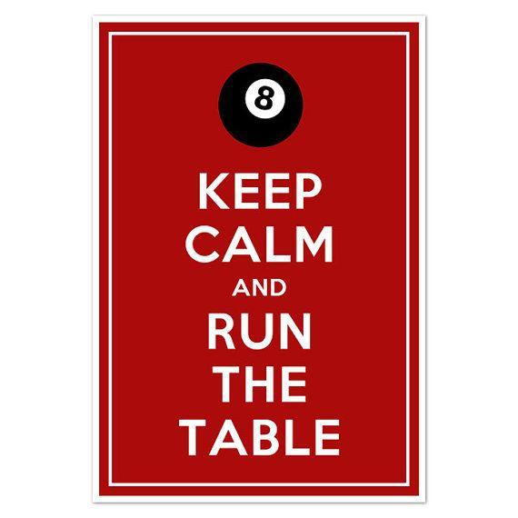 Keep Calm and Run the Table