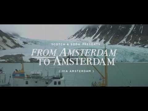 Scotch & Soda - The Journey - 'From Amsterdam To Amsterdam (Via Amsterda...