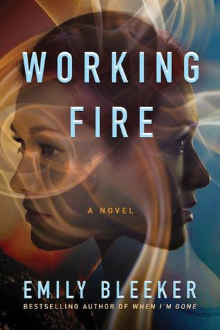 8/29/2017 WORKING FIRE Emily Bleeker  --From the Wall Street Journal bestselling author of When I'm Gone comes a compelling novel of a bond between sisters, tested by tragedy…  Ellie Brown thought she'd finally escaped her stifling hometown of Broadlands, Illinois; med school was supposed to be her ticket out. But when her father has a stroke, she must return home to share his care with her older sister, Amelia,