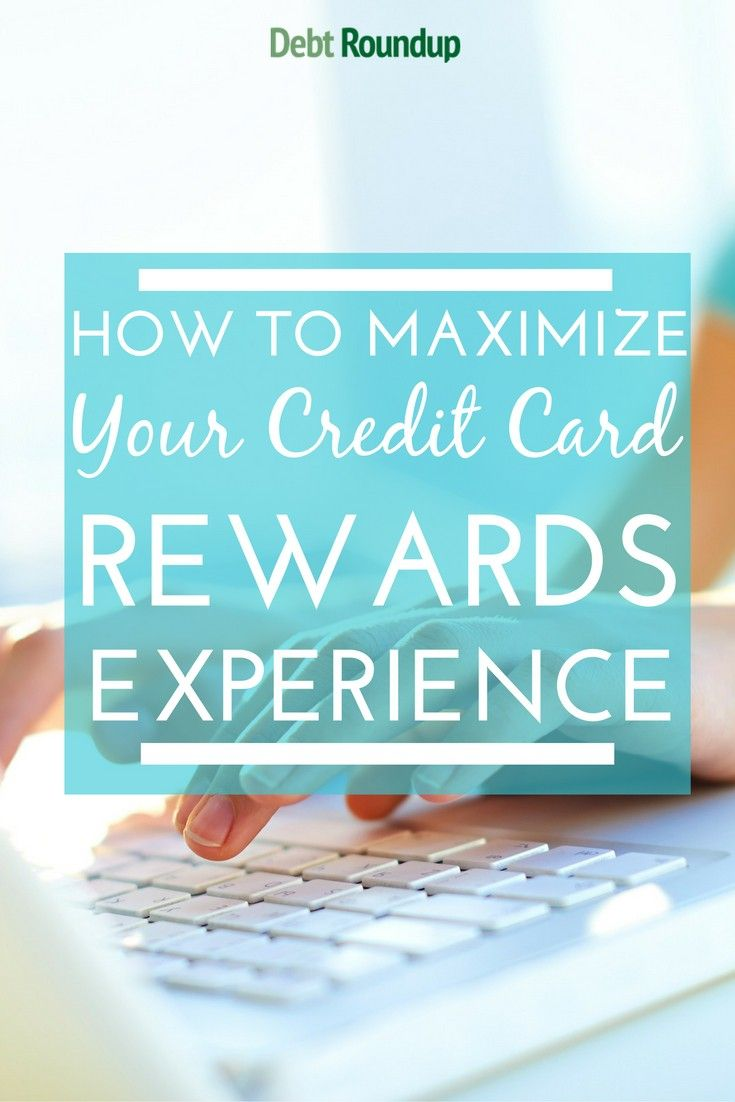 How to Maximize Your Credit Card Rewards Experience