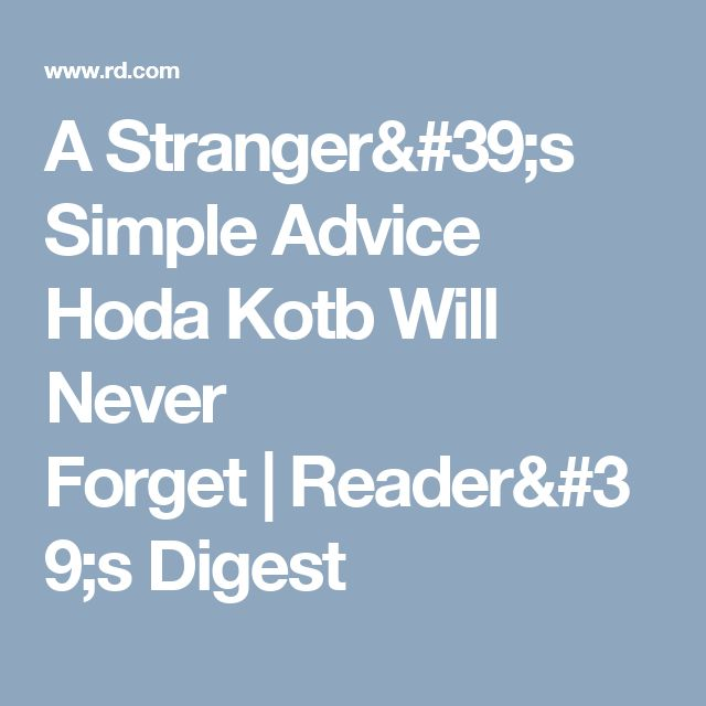 A Stranger's Simple Advice Hoda Kotb Will Never Forget|Reader's Digest
