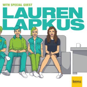 With Special Guest Lauren Lapkus. She's the best. So quick and funny. I don't know how she does it.