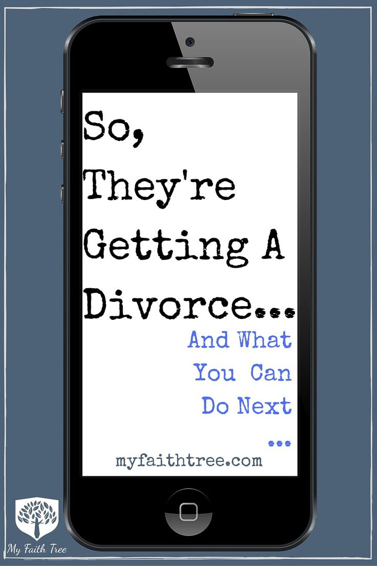 They're Getting A Divorce...(What You Can Do Next!) - My Faith Tree