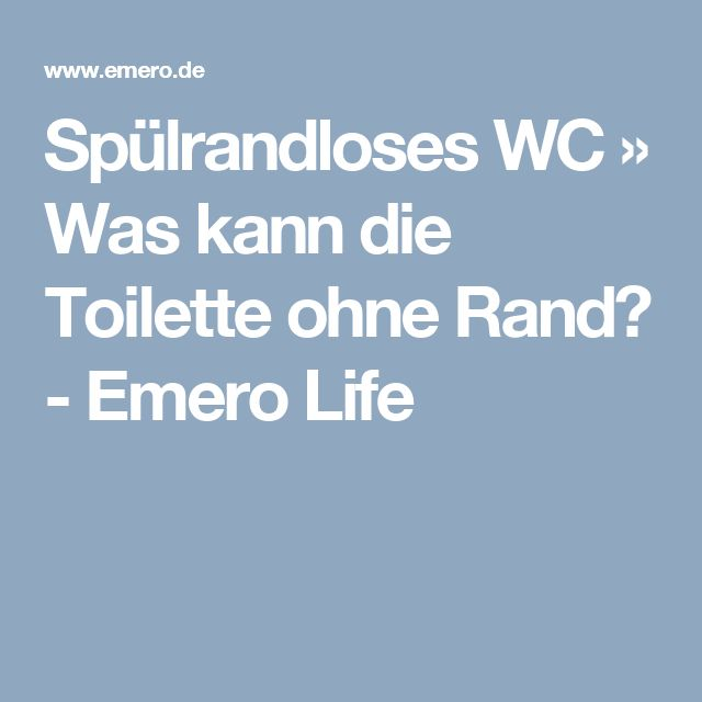 Spülrandloses WC » Was kann die Toilette ohne Rand? - Emero Life