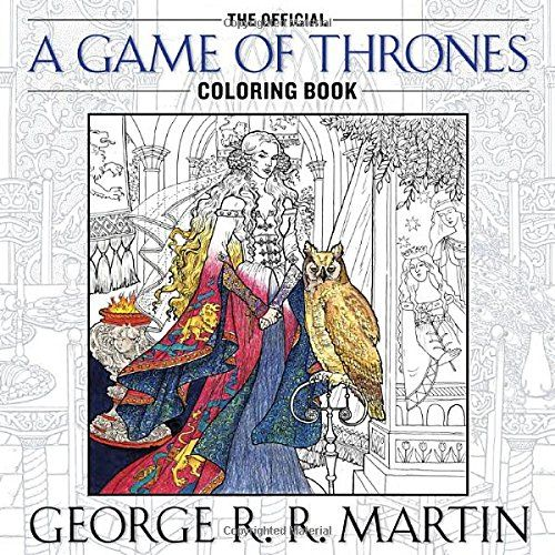 The Official A Game Of Thrones Coloring Book Song Ice And Fire